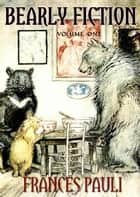 Bearly Fiction - Bearly Fiction, #1 ebook by Frances Pauli