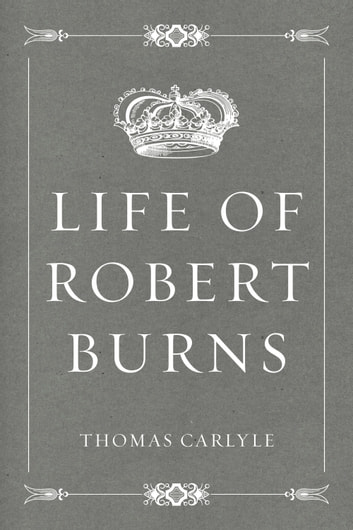 Life of Robert Burns ebook by Thomas Carlyle