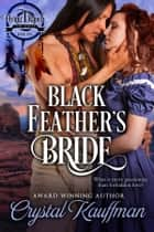 Black Feather's Bride ebook by Crystal Kauffman