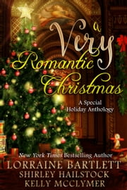 A Very Romantic Christmas ebook by Kelly McClymer,Lorraine Bartlett,Shirley Hailstock