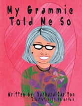 My Grammie Told Me so ebook by Barbara Carlton