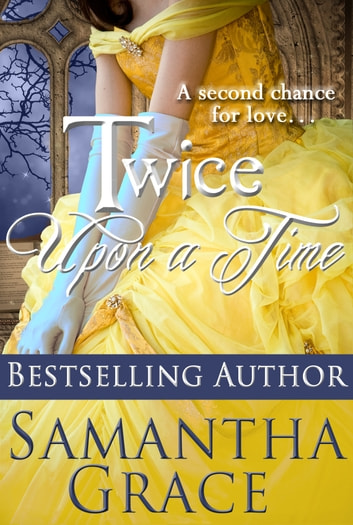 Twice Upon a Time ebook by Samantha Grace