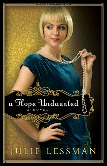 Hope Undaunted, A (Winds of Change Book #1) - A Novel ebook by Julie Lessman