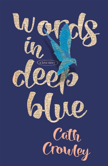 Words in Deep Blue ebook by Cath Crowley