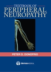 Textbook of Peripheral Neuropathy ebook by Peter D. Donofrio, MD