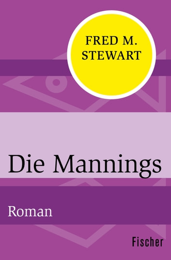 Die Mannings - Roman ebook by Fred M. Stewart