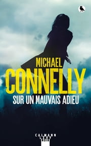 Sur un mauvais adieu ebook by Michael Connelly