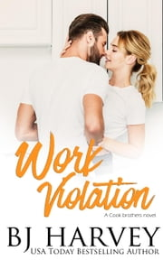 Work Violation - Cook Brothers, #2 ebook by BJ Harvey