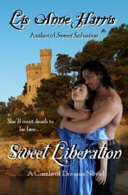 Sweet Liberation ebook by Lis'Anne Harris