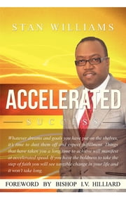 Accelerated Success ebook by Stanley Williams