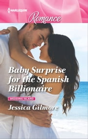 Baby Surprise for the Spanish Billionaire ebook by Jessica Gilmore