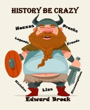 History Be Crazy ebook by Edward Brock