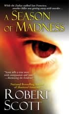 Season of Madness ebook by Robert Scott