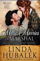 Millie Marries a Marshal - Brides with Grit, #2 ebook by Linda K. Hubalek