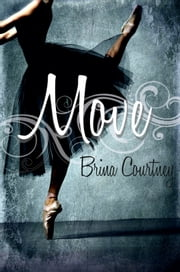 Move - YA Contemporary ebook by Brina Courtney