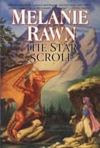 The Star Scroll ebook by Melanie Rawn