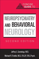 Concise Guide to Neuropsychiatry and Behavioral Neurology ebook by Jeffrey L. Cummings,Michael R. Trimble