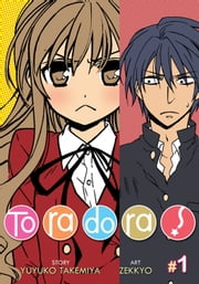 Toradora! Vol. 1 ebook by Yuyuko Takemiya, Zekkyou