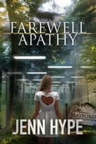 Farewell Apathy ebook by Jenn Hype