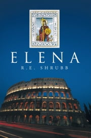 Elena eBook by R E Shrubb