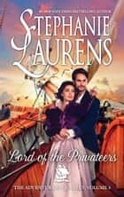 Lord Of The Privateers (The Adventurers Quartet, Book 4) ebook by Stephanie Laurens