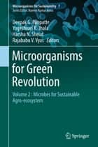 Microorganisms for Green Revolution - Volume 2 : Microbes for Sustainable Agro-ecosystem ebook by Deepak G. Panpatte, Yogeshvari K. Jhala, Harsha N. Shelat,...