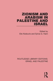 Zionism and Arabism in Palestine and Israel (RLE Israel and Palestine) ebook by Elie Kedourie,Sylvia G. Haim