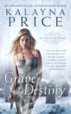 Grave Destiny ebook by Kalayna Price