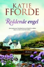 Reddende engel ebook by Katie Fforde, Monique Eggermont