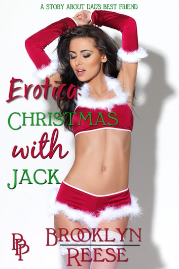Erotica: Christmas with Jack - A Story About Dad's Best Friend ebook by Brooklyn Reese