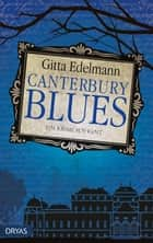 Canterbury Blues - Ein Krimi aus Kent ebook by Gitta Edelmann