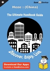 Ultimate Handbook Guide to Heze : (China) Travel Guide - Ultimate Handbook Guide to Heze : (China) Travel Guide ebook by Dana Carlson