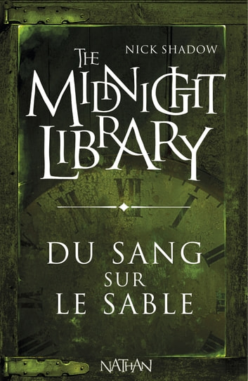 Du sang sur le sable - Mini Midnight Library ebook by Nick Shadow,Shaun Hutson