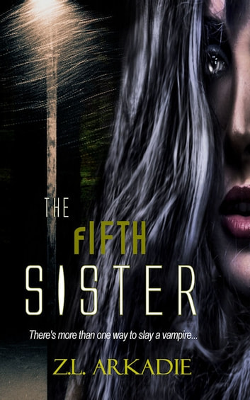The Fifth Sister (Parched Series) ebook by Z.L. Arkadie