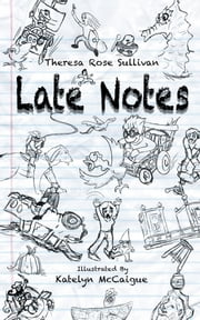 Late Notes ebook by Theresa Rose Sullivan