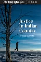 Justice in Indian Country ebook by Sari Horwitz, The Washington Post