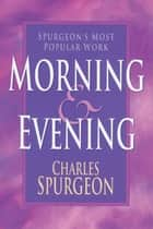 Morning & Evening ebook by Charles Spurgeon