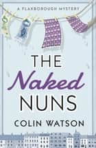 The Naked Nuns ebook by Colin Watson