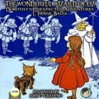 The Wonderful Wizard Of Oz - Dorothy's Unexpected Adventures audiobook by L. Frank Baum