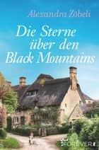 Die Sterne über den Black Mountains - Roman eBook by Alexandra Zöbeli