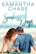 Sunkissed Days - A Magnolia Sound Prequel - Magnolia Sound ebook by Samantha Chase