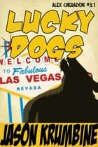 Lucky Dogs ebook by Jason Krumbine