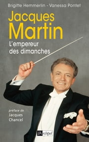 Jacques Martin, l'empereur des dimanches ebook by Brigitte Hemmerlin