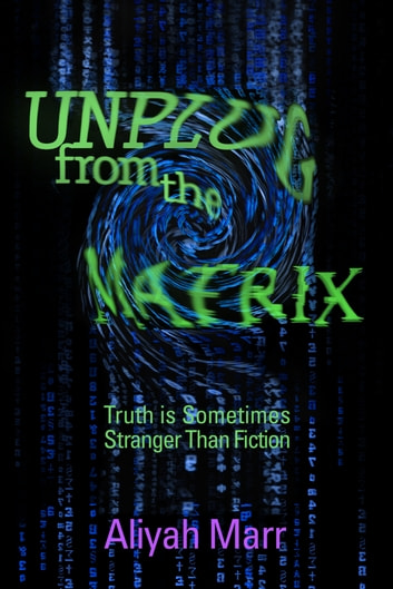 Unplug From the Matrix ebook by Aliyah Marr