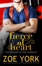 Fierce at Heart ebook by Zoe York