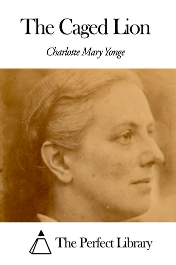 The Caged Lion 電子書 by Charlotte Mary Yonge