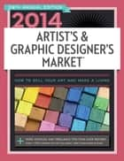 2014 Artist's & Graphic Designer's Market ebook by Mary Burzlaff Bostic