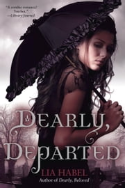 Dearly, Departed: A Zombie Novel ebook by Lia Habel