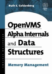 OpenVMS Alpha Internals and Data Structures: Memory Management ebook by Goldenberg, Ruth