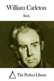 Works of William Carleton ebook by William Carleton